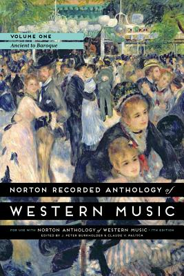 Norton Recorded Anthology of Western Music, Volume 1: Ancient to Baroque - Burkholder, J Peter, Professor, and Palisca, Claude V