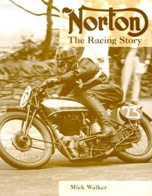 Norton: The Racing Story - Walker, Mick