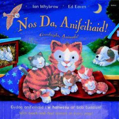 Nos Da, Anifeiliaid!/Goodnight, Animals! - Whybrow, Ian, and Lleinau, Sioned (Translated by), and Eaves, Ed (Illustrator)