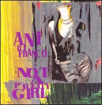 Not a Pretty Girl - Ani DiFranco