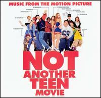 Not Another Teen Movie - Original Soundtrack