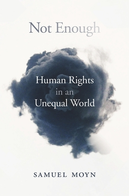 Not Enough: Human Rights in an Unequal World - Moyn, Samuel