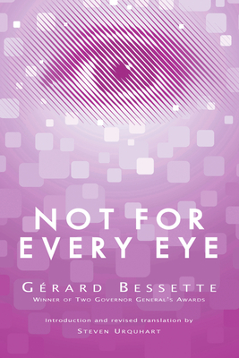 Not for Every Eye - Bessette, Gerard, and Urquhart, Steven (Foreword by)