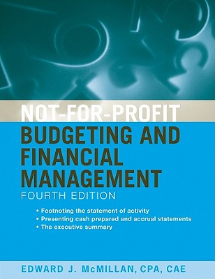 Not-For-Profit Budgeting and Financial Management - McMillan, Edward J