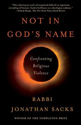 Not in God's Name: Confronting Religious Violence - Sacks, Jonathan, Rabbi