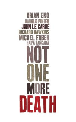 Not One More Death - Eno, Brian, and Le Carre, John, and Pinter, Harold