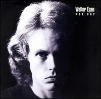 Not Shy - Walter Egan
