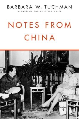 Notes from China - Tuchman, Barbara W