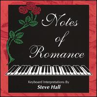 Notes of Romance - Steve Hall