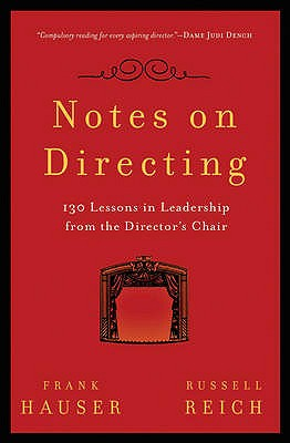 Notes on Directing: 130 Lessons in Leadership from the Director's Chair - Hauser, Frank, and Reich, Russell