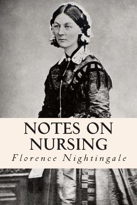 Notes on Nursing - Nightingale, Florence