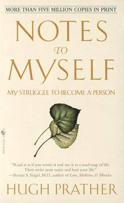 Notes to Myself: My Struggle to Become a Person - Prather, Hugh, and Prather