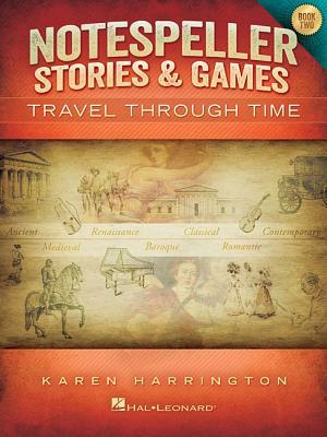 Notespeller Stories & Games - Book 2: Travel Through Time - Harrington, Karen