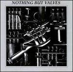 Nothing But Valves