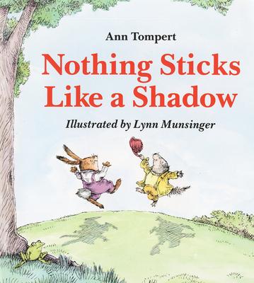 Nothing Sticks Like a Shadow - Tompert, Ann