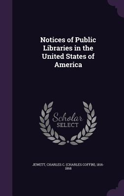 Notices of Public Libraries in the United States of America - Jewett, Charles C (Charles Coffin) 181 (Creator)