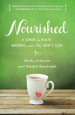 Nourished: A Search for Health, Happiness, and a Full Night's Sleep - Johnson, Becky