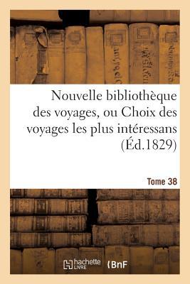 Nouvelle Bibliotheque Des Voyages, Ou Choix Des Voyages Les Plus Interessans Tome 6 - Sans Auteur