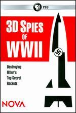 NOVA: 3D Spies of WWII - Destroying Hitler's Top Secret Rockets - Tim Dunn