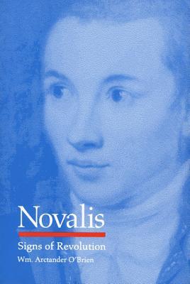 Novalis: Signs of Revolution - O'Brien, William Arctander