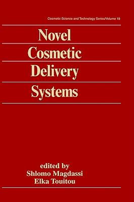 Novel Cosmetic Delivery Systems - Touitou, Touitou