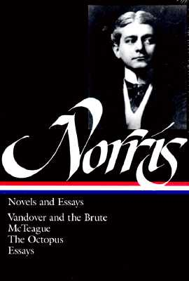 Novels and Essays - Norris, Frank