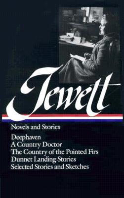 Novels and Stories - Jewett, Sarah Orne
