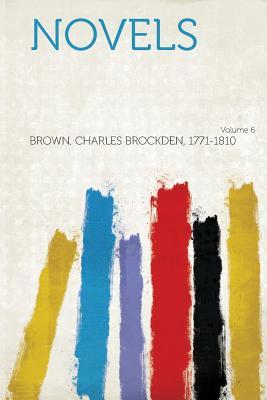 Novels Volume 6 - 1771-1810, Brown Charles Brockden