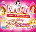 Now That's What I Call Disney Princess [Deluxe Edition]