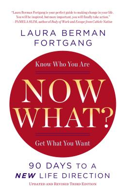 Now What?: 90 Days to a New Life Direction - Fortgang, Laura Berman