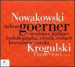 Nowakowski: Piano Quintet, Op. 17; Krogulski: Piano Octet, Op. 6