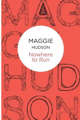 Nowhere to Run - Hudson, Maggie