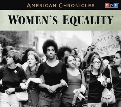 NPR American Chronicles: Women's Equality - NPR
