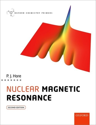 Nuclear Magnetic Resonance - Hore, Peter