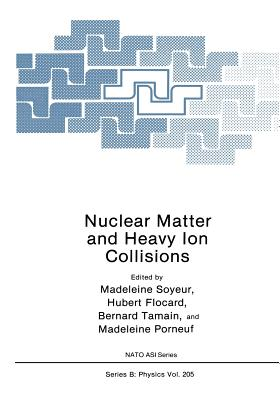 Nuclear Matter and Heavy Ion Collisions - Soyeur, Madeleine (Editor)
