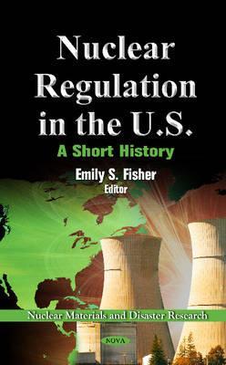 Nuclear Regulation in the U.S - Walker, J Samuel