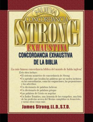 Nueva Concordancia Strong Exhaustiva de La Biblia - Strong, James