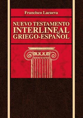 Nuevo Testamento Interlineal Griego - Lacueva, Francisco