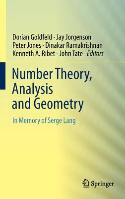 Number Theory, Analysis and Geometry: In Memory of Serge Lang - Goldfeld, Dorian (Editor), and Jorgenson, Jay (Editor), and Jones, Peter (Editor)