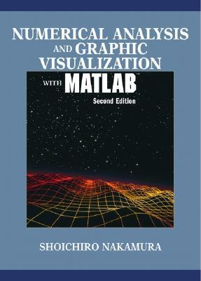 Numerical Analysis and Graphic Visualization with MATLAB - Nakamura, Shoichiro