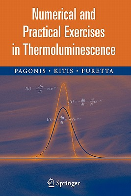 Numerical and Practical Exercises in Thermoluminescence - Pagonis, Vasilis