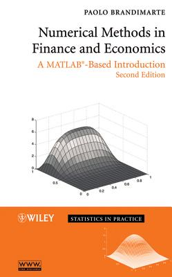 Numerical Methods in Finance and Economics: A MATLAB-Based Introduction - Brandimarte, Paolo