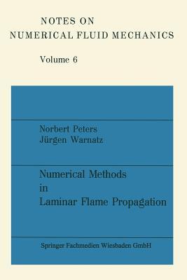 Numerical Methods in Laminar Flame Propagation - Peters, Norbert, and Warnatz, Jurgen