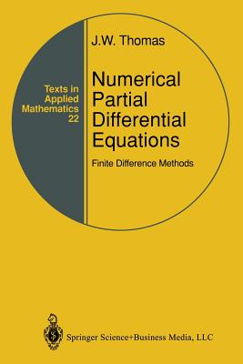 Numerical Partial Differential Equations: Finite Difference Methods - Thomas, J. W.