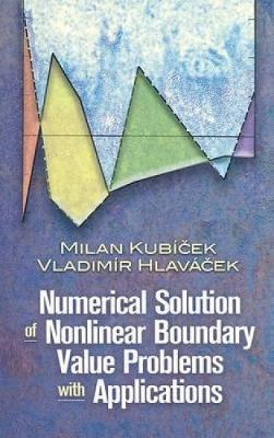 Numerical Solution of Nonlinear Boundary Value Problems with Applications - Kubicek, Milan, and Hlavacek, Vladimir