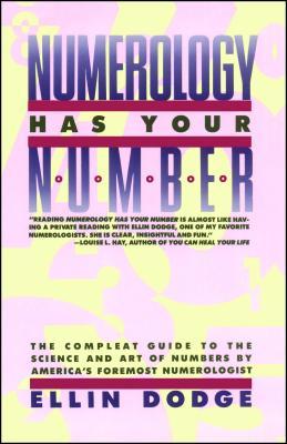 Numerology Has Your Number: Numerology Has Your Number - Dodge, Ellin