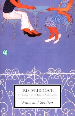 Nuns and Soldiers - Murdoch, Iris, and Armstrong, Karen (Introduction by)