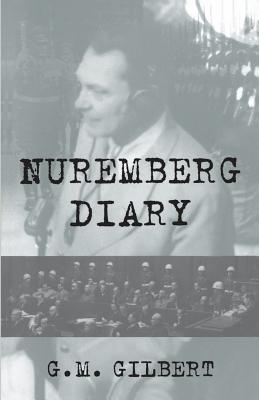 Nuremberg Diary - Gilbert, G M