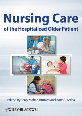 Nursing Care of the Hospitalized Older Patient - Buttaro, Terry Mahan (Editor), and Barba, Kate A. (Editor)