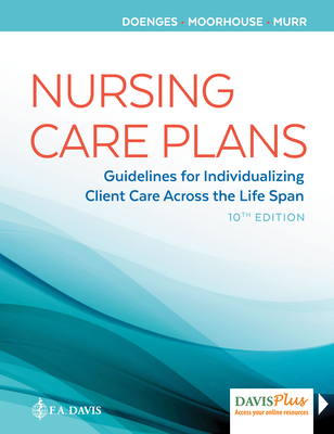 Nursing Care Plans: Guidelines for Individualizing Client Care Across the Life Span - Doenges, Marilynn E., and Moorhouse, Mary Frances, and Murr, Alice C.